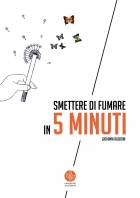 Smettere di fumare in 5 minuti. Quando tutto serve ed un niente basta - Universitas Studiorum