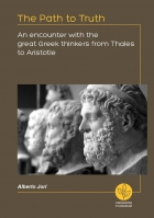 The path to truth. An encounter with the great Greek thinkers... - Universitas Studiorum